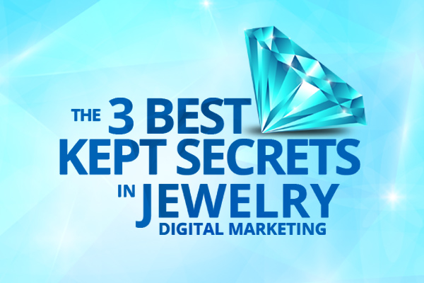 the 3 best kept secrets in jewerly digital marketing blog banner - The 3 Best Kept Secrets in Jewelry Marketing